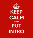 KEEP CALM AND PUT INTRO - Personalised Poster large
