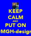 KEEP CALM AND PUT ON OMGH-designs - Personalised Poster large