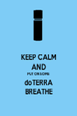 KEEP CALM AND PUT ON SOME doTERRA BREATHE - Personalised Poster large