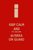KEEP CALM AND PUT ON SOME doTERRA ON GUARD - Personalised Poster large