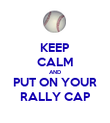 KEEP CALM AND PUT ON YOUR RALLY CAP - Personalised Poster large