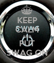 KEEP CALM AND PUT SWAG ON - Personalised Poster large