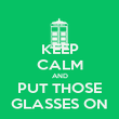 KEEP CALM AND PUT THOSE GLASSES ON - Personalised Poster large