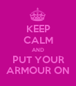 KEEP CALM AND PUT YOUR ARMOUR ON - Personalised Poster large
