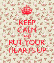 KEEP CALM AND PUT YOUR HEARTS UP - Personalised Poster large