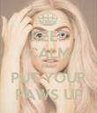 KEEP CALM AND PUT YOUR PAWS UP - Personalised Poster large
