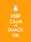 KEEP CALM AND QUACK ON - Personalised Poster large