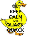KEEP CALM AND QUACK  QUACK - Personalised Poster large