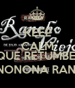 KEEP CALM AND QUE RETUMBÉ  LA BANDONONONA RANCHO VIEJO - Personalised Poster large