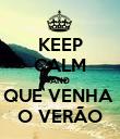 KEEP CALM AND QUE VENHA  O VERÃO - Personalised Poster large