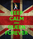 KEEP CALM AND QUEEN FOREVER - Personalised Poster small