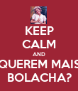 KEEP CALM AND QUEREM MAIS BOLACHA? - Personalised Poster large