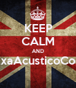 KEEP CALM AND #QueremosExaAcusticoConDannaPaola  - Personalised Poster large