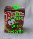 KEEP CALM AND Quero Toddynho - Personalised Poster large
