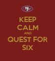 KEEP CALM AND QUEST FOR SIX - Personalised Poster large