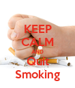 KEEP CALM AND Quit Smoking - Personalised Poster large