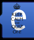 KEEP CALM AND QUIZ ON! - Personalised Poster large
