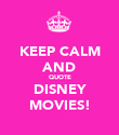 KEEP CALM AND QUOTE DISNEY MOVIES! - Personalised Poster large