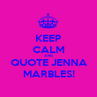 KEEP CALM AND QUOTE JENNA MARBLES! - Personalised Poster large