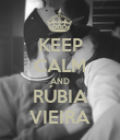 KEEP CALM AND RÚBIA VIEIRA - Personalised Poster large