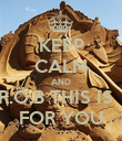 KEEP CALM AND R.Ö.B THIS IS   FOR YOU - Personalised Poster large