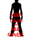KEEP CALM AND R&B  FITNESS  - Personalised Poster large