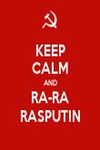 KEEP CALM AND RA-RA RASPUTIN - Personalised Poster large