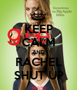 KEEP CALM AND RACHEL SHUT UP - Personalised Poster large