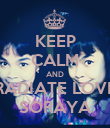 KEEP CALM AND RADIATE LOVE SORAYA - Personalised Poster large