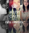 KEEP CALM AND rafa oliveira  :* - Personalised Poster large