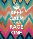 KEEP CALM AND RAGE ONE - Personalised Poster large