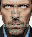 KEEP CALM AND RAISE YOUR HEAD - Personalised Poster large