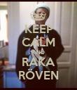 KEEP CALM AND RAKA RÖVEN - Personalised Poster large