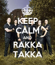 KEEP CALM AND RAKKA TAKKA - Personalised Poster large