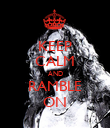 KEEP CALM AND RAMBLE ON - Personalised Poster large