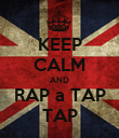 KEEP CALM AND RAP a TAP TAP - Personalised Poster large