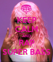 KEEP CALM AND RAP SUPER BASS - Personalised Poster large