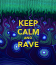 KEEP CALM AND RAVE  - Personalised Poster large