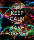 KEEP CALM AND RAVE FOREVER - Personalised Poster large