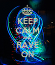 KEEP CALM AND RAVE ON - Personalised Poster large