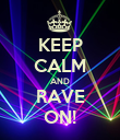KEEP CALM AND RAVE ON! - Personalised Poster large