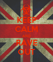 KEEP CALM AND RAVE OUT - Personalised Poster large