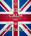 KEEP CALM AND Rave to  Dubstep;Dx - Personalised Poster large
