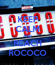 KEEP CALM AND REACH ROCOCO - Personalised Poster large