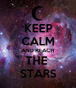 KEEP CALM AND REACH  THE  STARS - Personalised Poster large