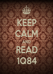KEEP CALM AND READ 1Q84 - Personalised Poster large