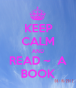 KEEP CALM AND READ ~  A BOOK - Personalised Poster large