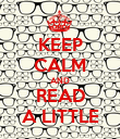 KEEP CALM AND READ A LITTLE - Personalised Poster large