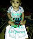 KEEP CALM AND READ Al-Quran - Personalised Poster large