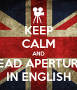 KEEP CALM AND READ APERTURA IN ENGLISH - Personalised Poster large